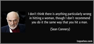 Wow, Sean Connery is an arsehole. Who isn't right.